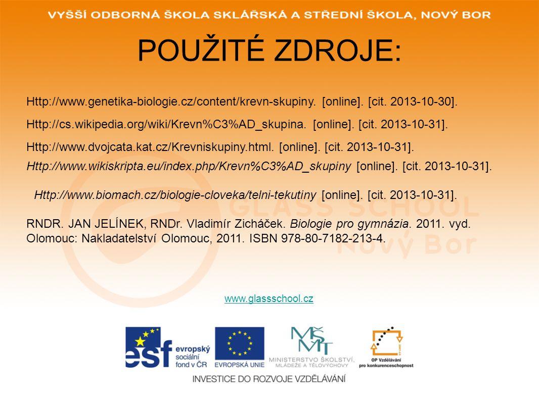 POUŽITÉ ZDROJE: Http://www.genetika-biologie.cz/content/krevn-skupiny. [online]. [cit. 2013-10-30].